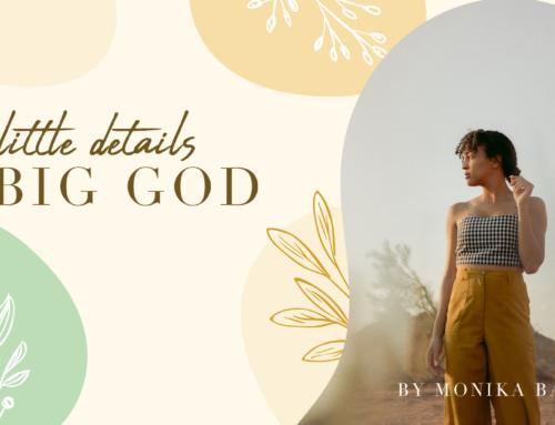 Little Details…Big God.